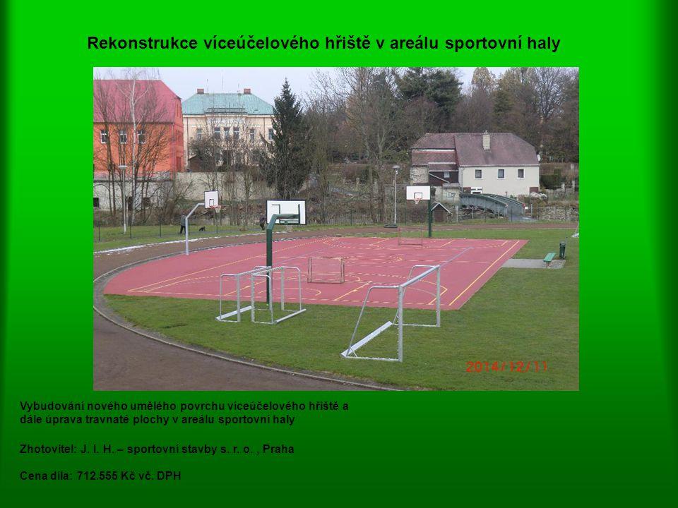 Rekonstrukce víceúčelového hřiště v areálu sportovní haly Vybudování nového umělého povrchu víceúčelového hřiště a dále úprava travnaté plochy v areál