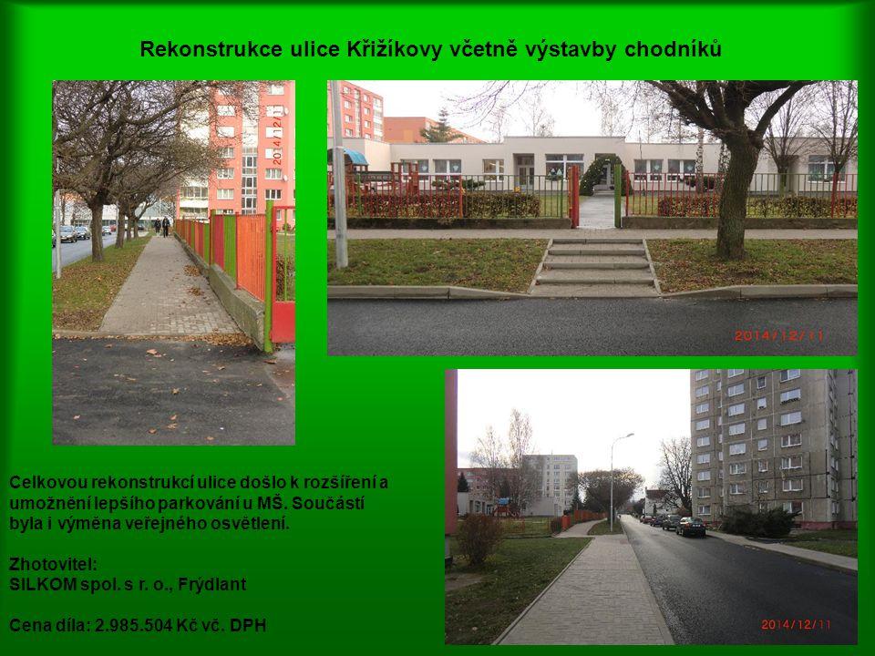 Rekonstrukce ulice Křižíkovy včetně výstavby chodníků Celkovou rekonstrukcí ulice došlo k rozšíření a umožnění lepšího parkování u MŠ. Součástí byla i