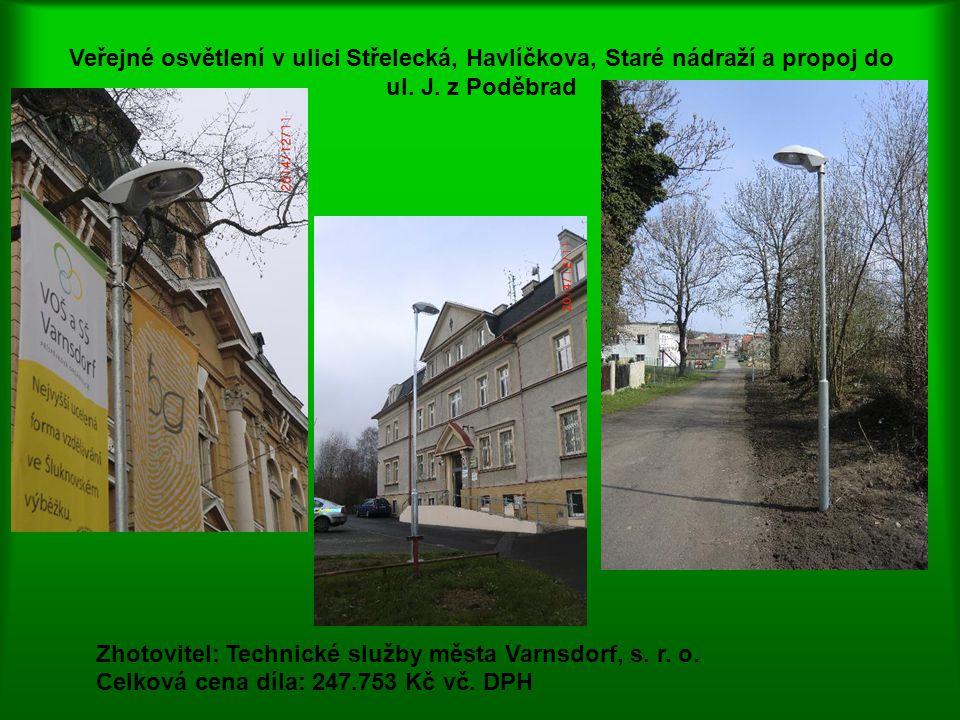 Veřejné osvětlení na autobusovém nádraží a v Nemocniční ulici Zhotovitel: Technické služby města Varnsdorf, s.