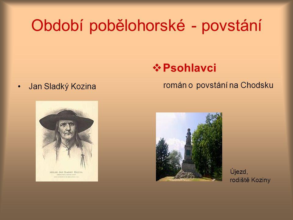 Období pobělohorské - povstání Jan Sladký Kozina  Psohlavci román o povstání na Chodsku Újezd, rodiště Koziny