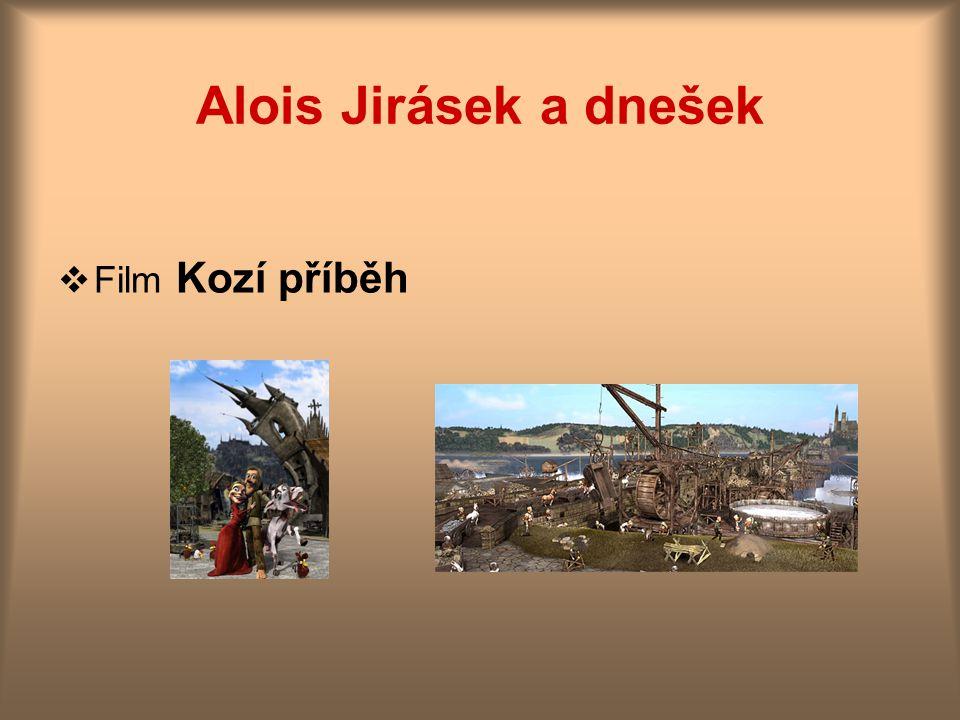 Alois Jirásek a dnešek  Film Kozí příběh