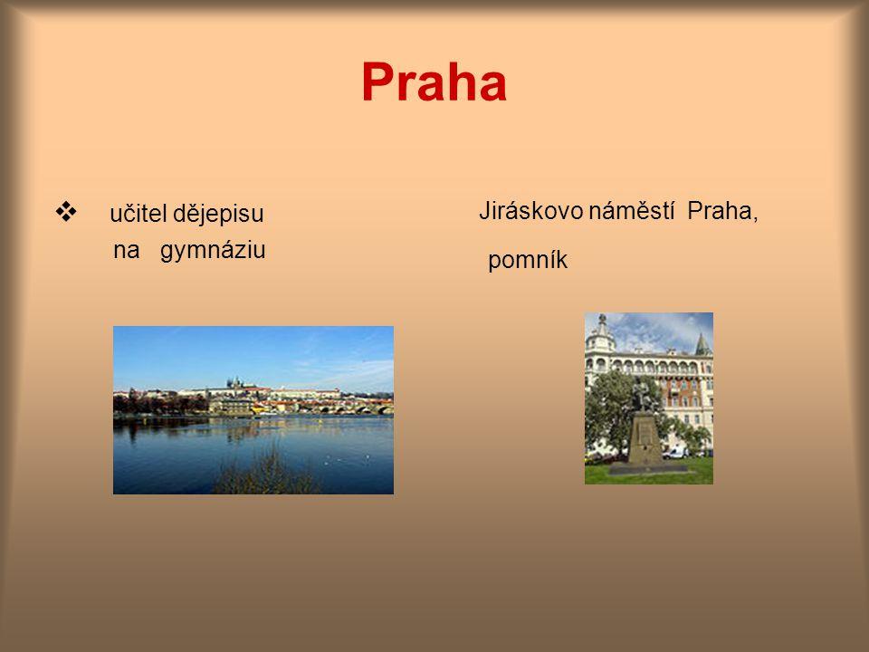 Praha  učitel dějepisu na gymnáziu Jiráskovo náměstí Praha, pomník