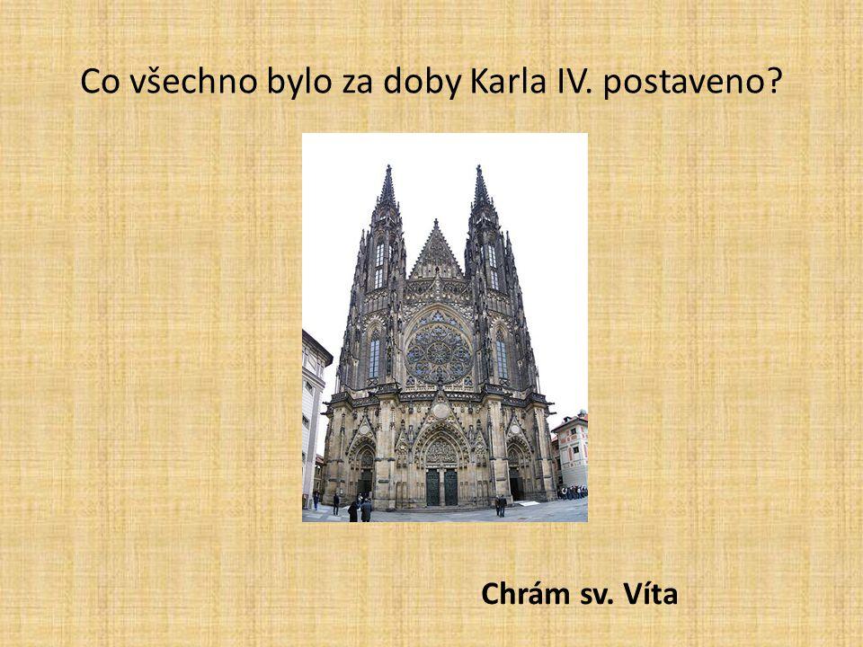 Co všechno bylo za doby Karla IV. postaveno? Kamenný Juditin most, později nazývaný Karlův most