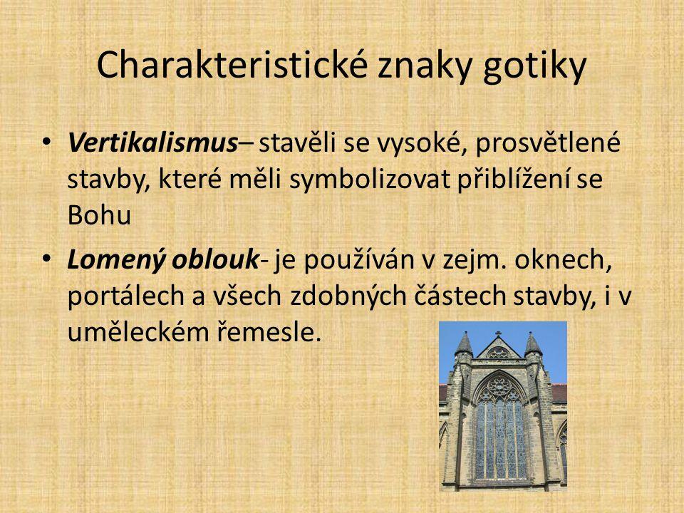 Umělecký sloh, který se rozvíjel v Evropě přibližně od 12. st. Předchůdcem gotiky byl románský sloh Hlavním motivem, který se prolíná gotickými stavba