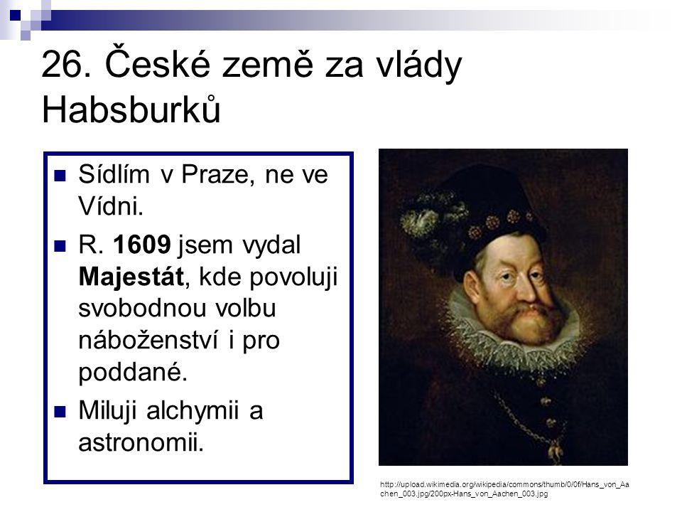 25. Počátky absolutistické monarchie v Anglii Vládl jsem v první polovině 16. století. Vyhlásil jsem novou, anglikánskou církev a oženil se po rozvodu
