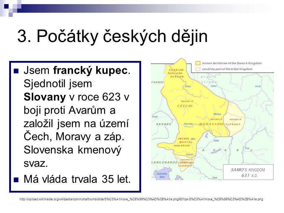 3.Počátky českých dějin Jsem francký kupec.