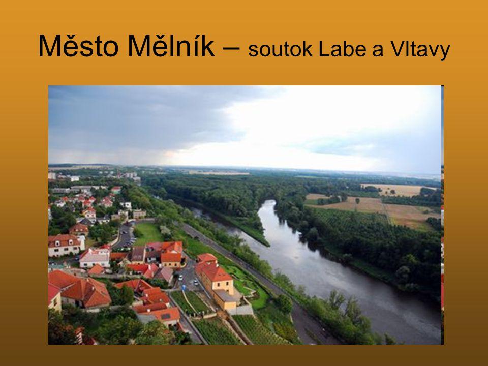 Město Mělník – soutok Labe a Vltavy