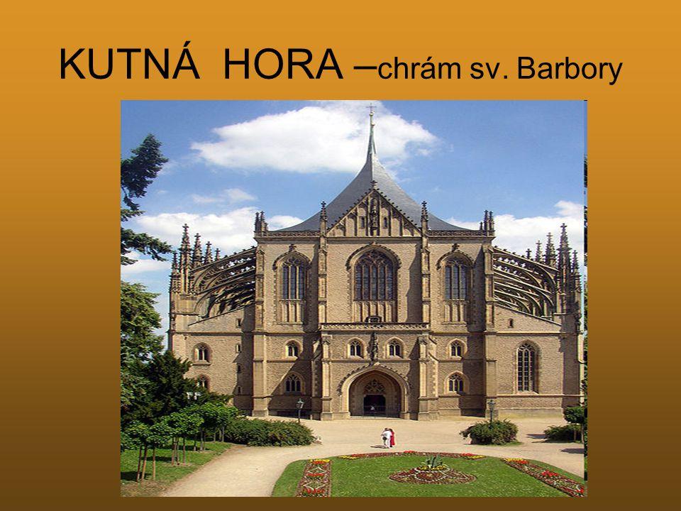KUTNÁ HORA – chrám sv. Barbory