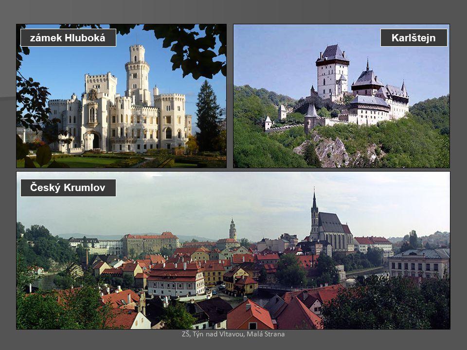 zámek HlubokáKarlštejn Český Krumlov ZŠ, Týn nad Vltavou, Malá Strana