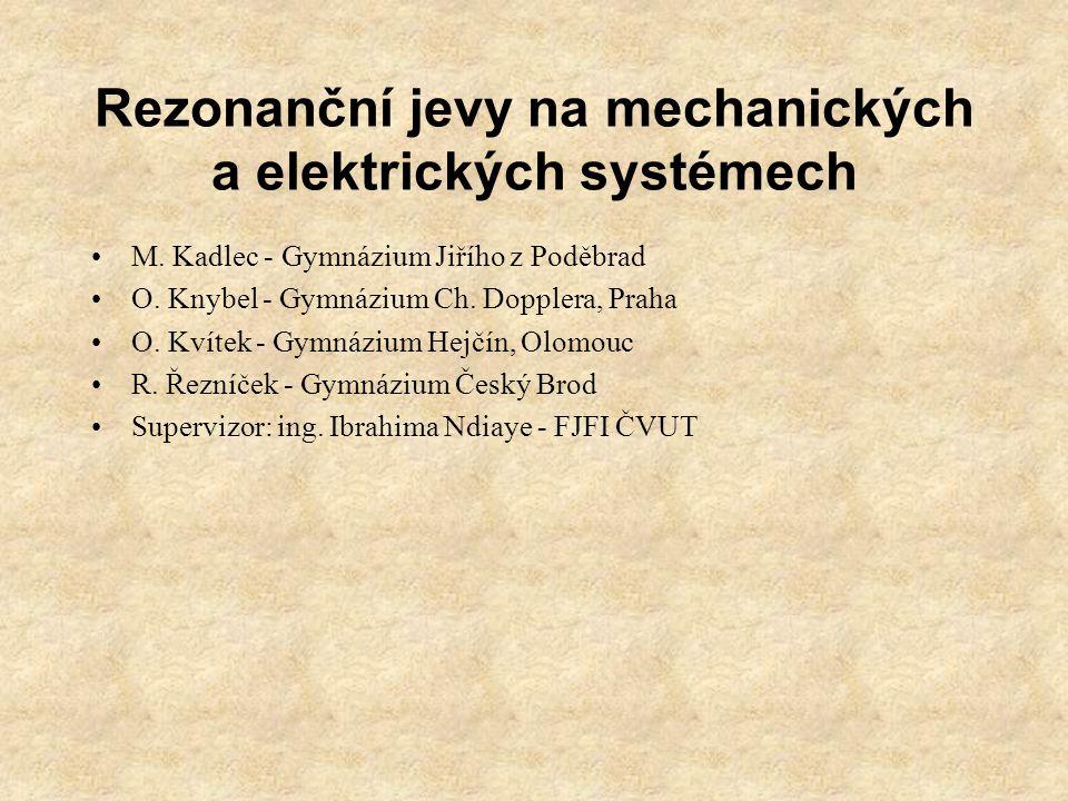 Rezonanční jevy na mechanických a elektrických systémech M.