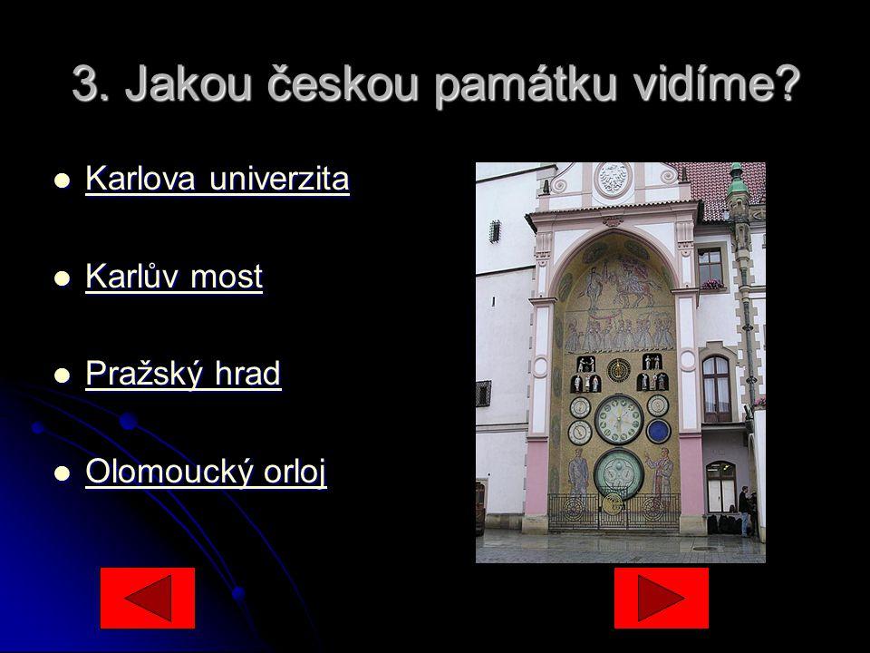 3.Jakou českou památku vidíme.
