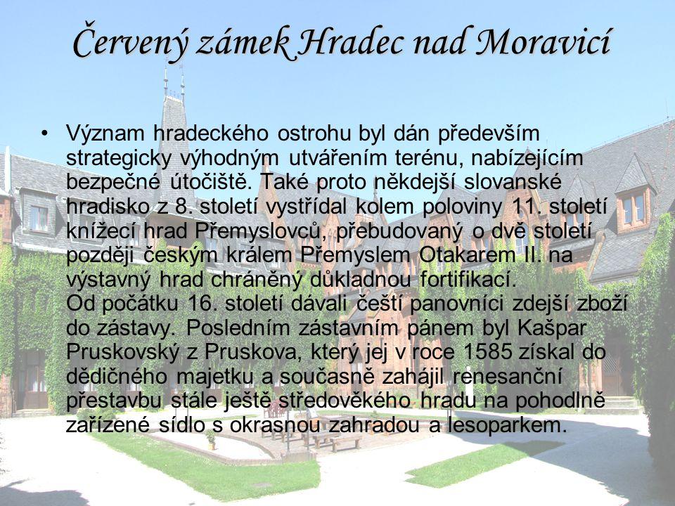 Červený zámek Hradec nad Moravicí Význam hradeckého ostrohu byl dán především strategicky výhodným utvářením terénu, nabízejícím bezpečné útočiště. Ta