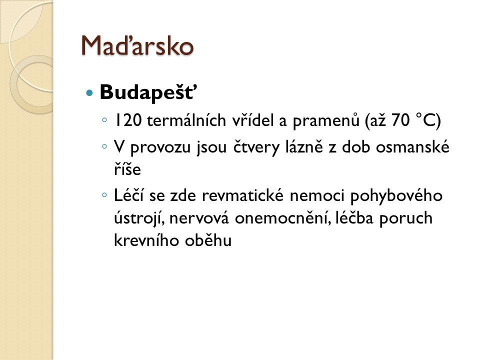 Maďarsko Budapešť ◦ 120 termálních vřídel a pramenů (až 70 °C) ◦ V provozu jsou čtvery lázně z dob osmanské říše ◦ Léčí se zde revmatické nemoci pohyb