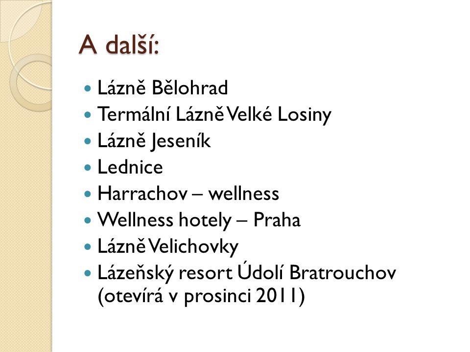A další: Lázně Bělohrad Termální Lázně Velké Losiny Lázně Jeseník Lednice Harrachov – wellness Wellness hotely – Praha Lázně Velichovky Lázeňský resor