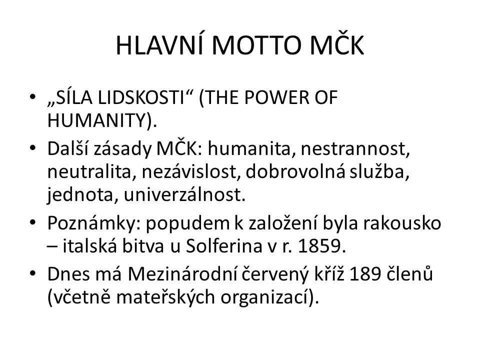 "HLAVNÍ MOTTO MČK ""SÍLA LIDSKOSTI (THE POWER OF HUMANITY)."
