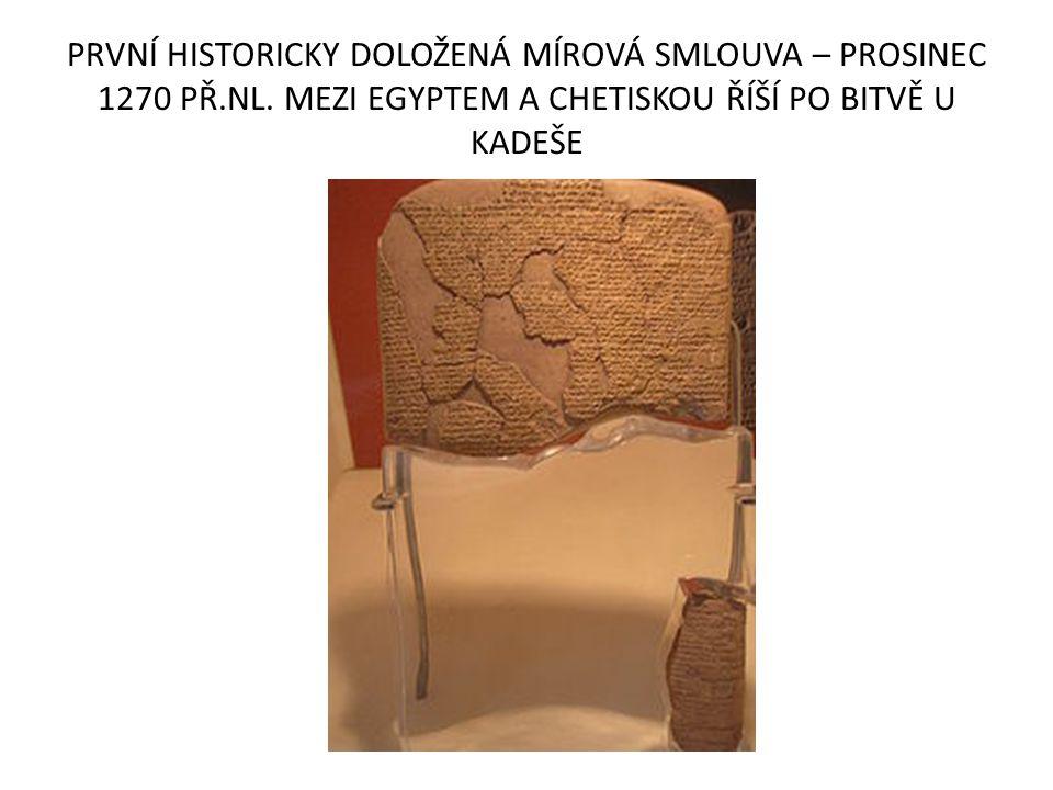 PRVNÍ HISTORICKY DOLOŽENÁ MÍROVÁ SMLOUVA – PROSINEC 1270 PŘ.NL.