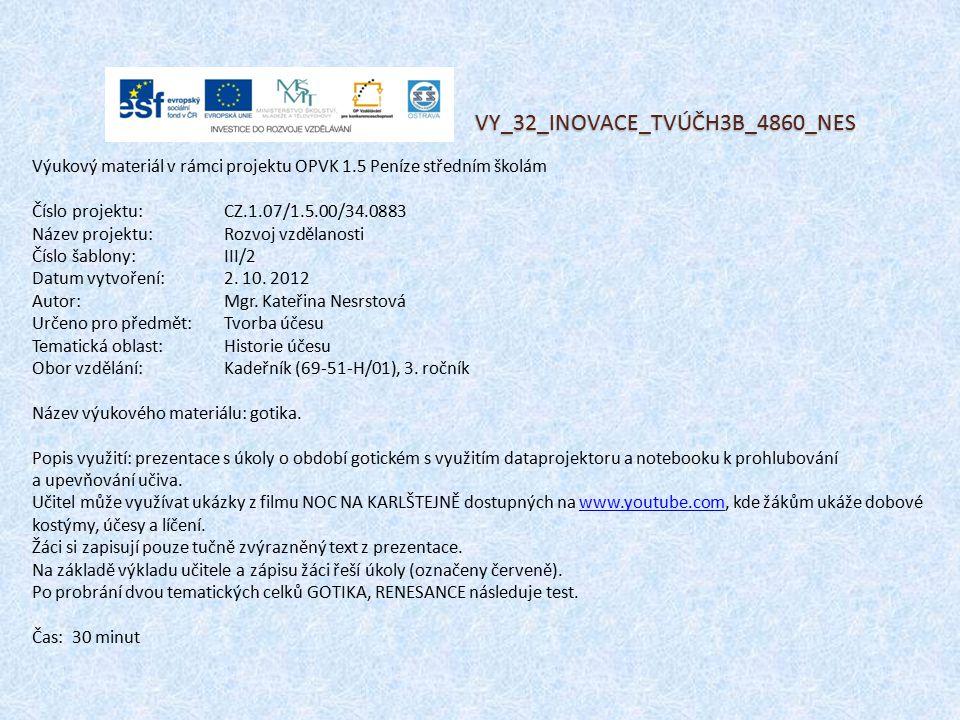 VY_32_INOVACE_TVÚČH3B_4860_NES Výukový materiál v rámci projektu OPVK 1.5 Peníze středním školám Číslo projektu:CZ.1.07/1.5.00/34.0883 Název projektu:Rozvoj vzdělanosti Číslo šablony: III/2 Datum vytvoření:2.