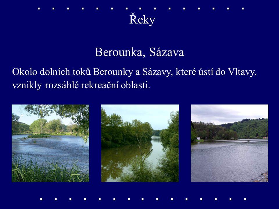 Řeky Berounka, Sázava Okolo dolních toků Berounky a Sázavy, které ústí do Vltavy, vznikly rozsáhlé rekreační oblasti.
