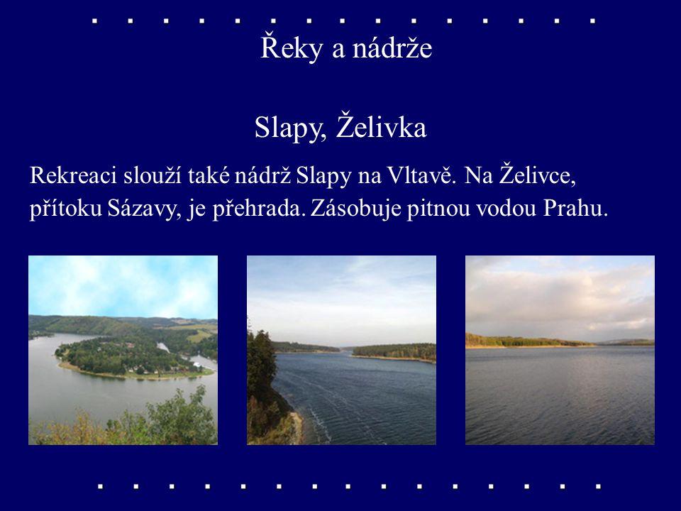 Řeky a nádrže Slapy, Želivka Rekreaci slouží také nádrž Slapy na Vltavě.