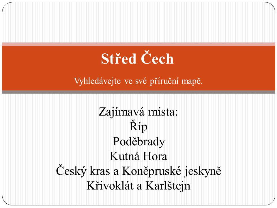 Říp Podle pověsti tu stanul praotec Čech.