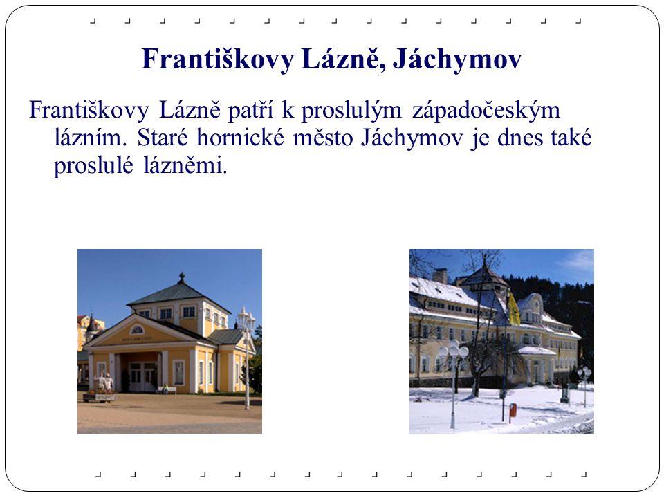Františkovy Lázně, Jáchymov Františkovy Lázně patří k proslulým západočeským lázním.