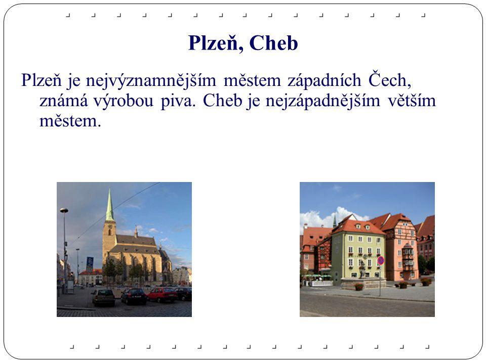 Plzeň, Cheb Plzeň je nejvýznamnějším městem západních Čech, známá výrobou piva.