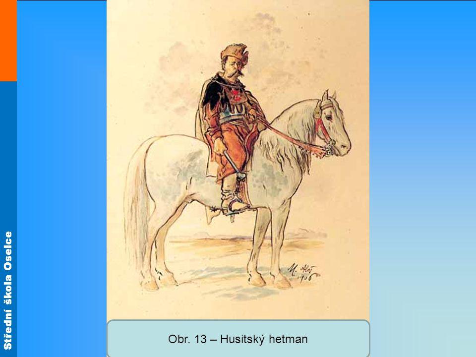 Střední škola Oselce Obr. 13 – Husitský hetman