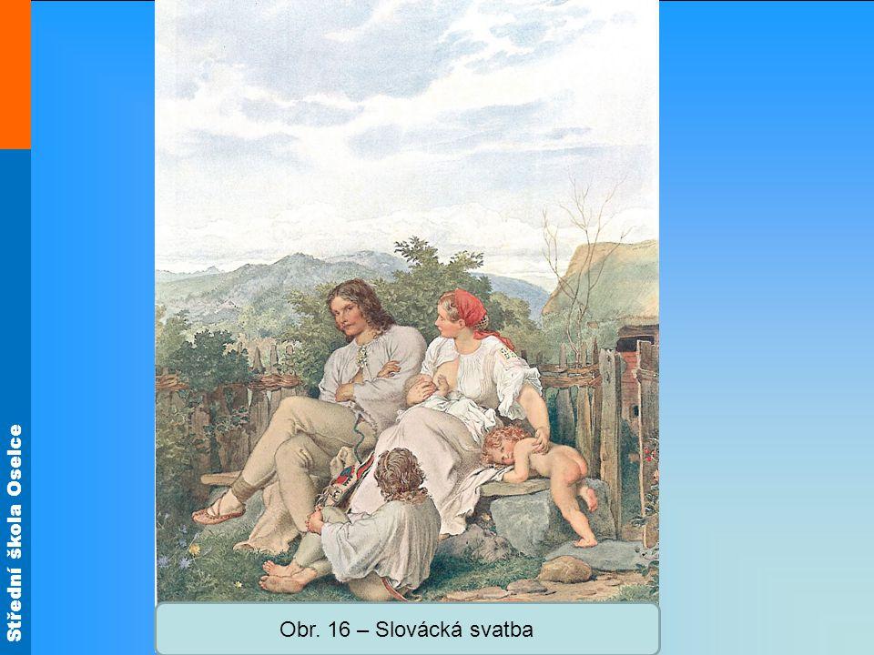 Střední škola Oselce Obr. 16 – Slovácká svatba