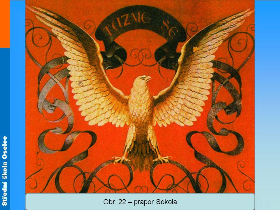 Střední škola Oselce Obr. 22 – prapor Sokola