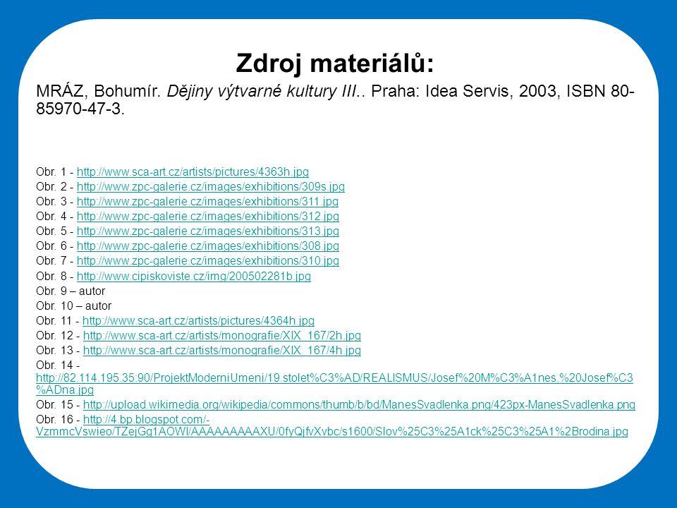 Střední škola Oselce Zdroj materiálů: MRÁZ, Bohumír. Dějiny výtvarné kultury III.. Praha: Idea Servis, 2003, ISBN 80- 85970-47-3. Obr. 1 - http://www.