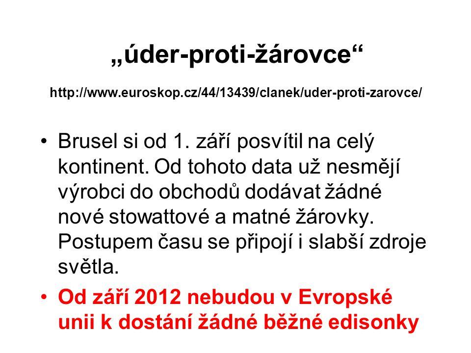 """""""úder-proti-žárovce"""" http://www.euroskop.cz/44/13439/clanek/uder-proti-zarovce/ Brusel si od 1. září posvítil na celý kontinent. Od tohoto data už nes"""
