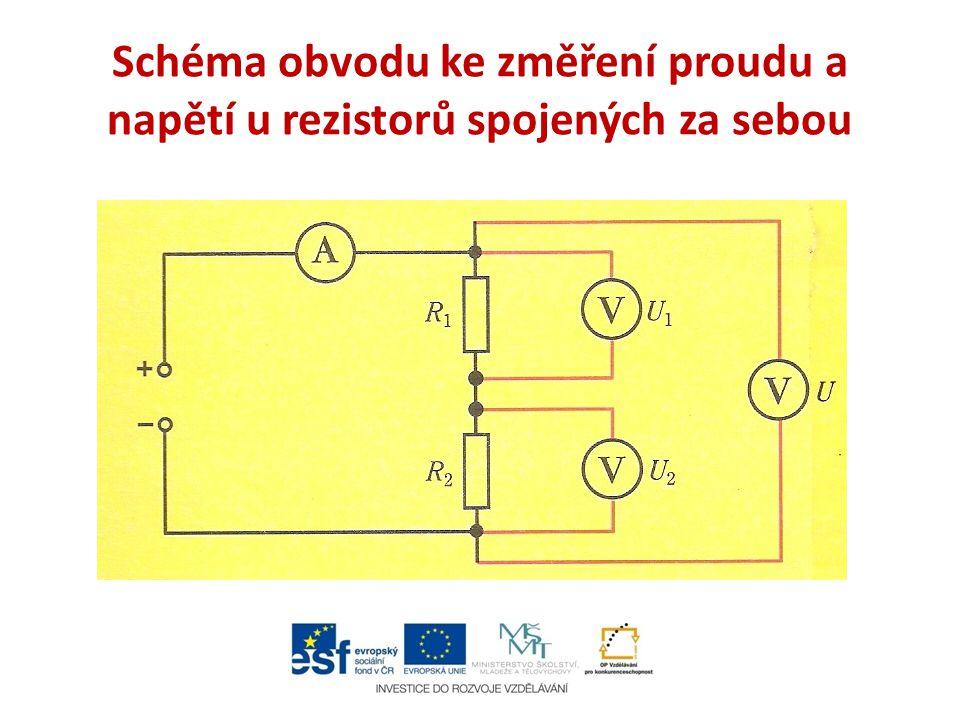 Schéma obvodu ke změření proudu a napětí u rezistorů spojených za sebou