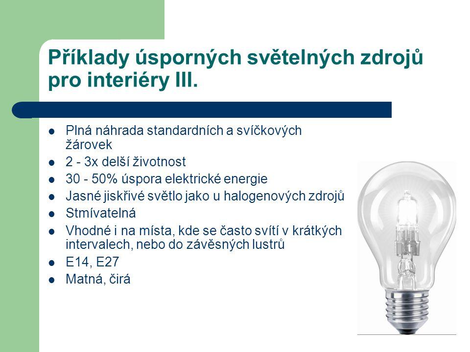 Příklady úsporných světelných zdrojů pro interiéry III.