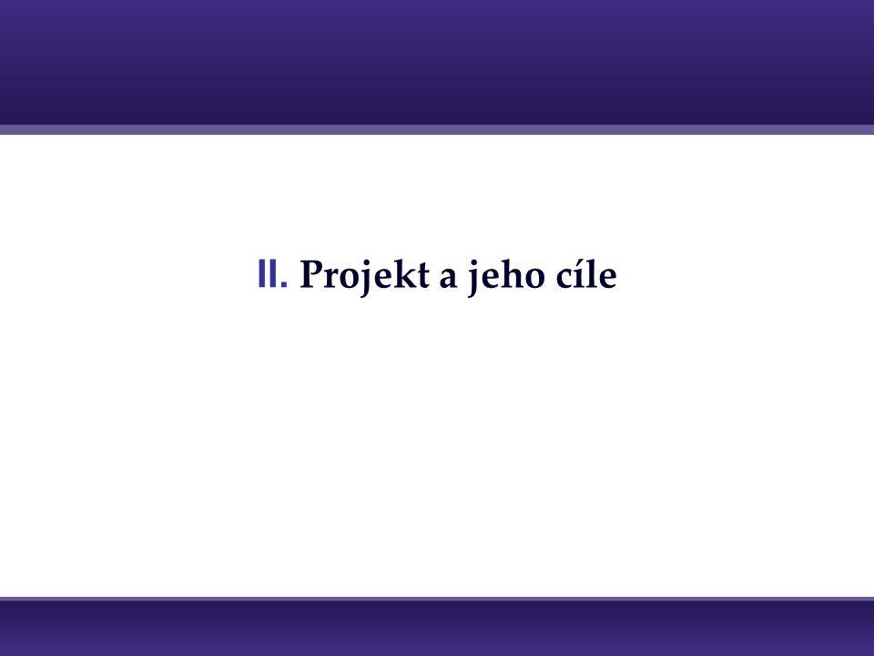 II. Projekt a jeho cíle