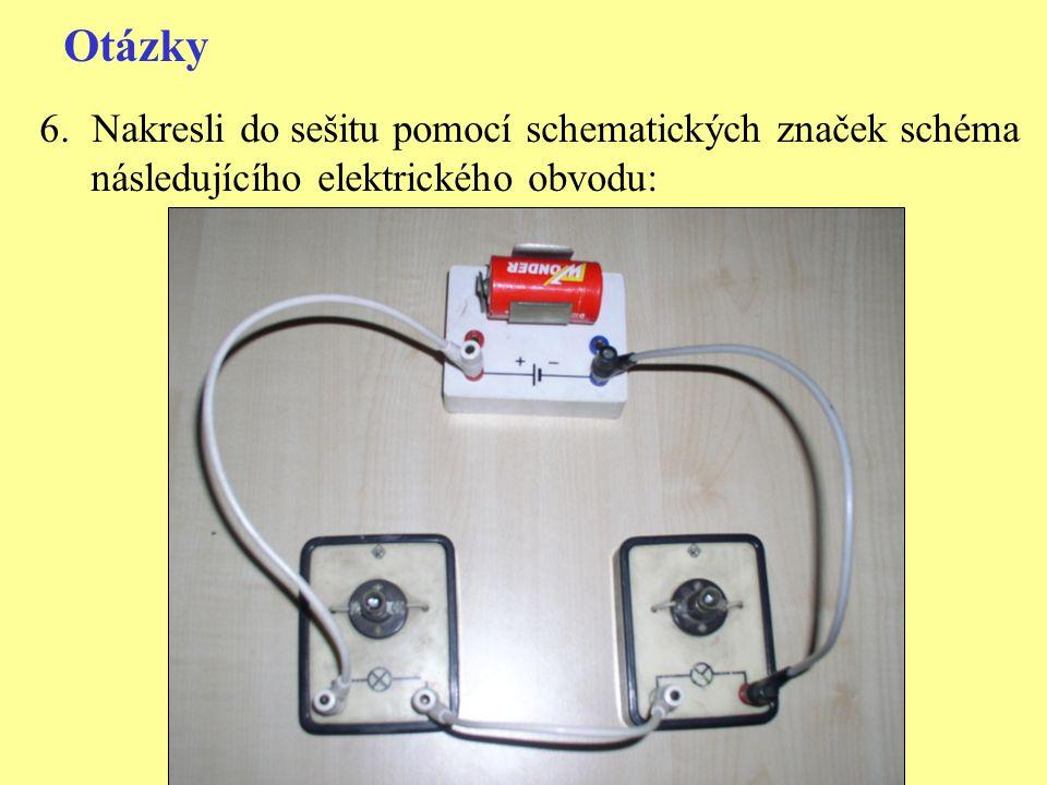 Otázky 6.Nakresli do sešitu pomocí schematických značek schéma následujícího elektrického obvodu: