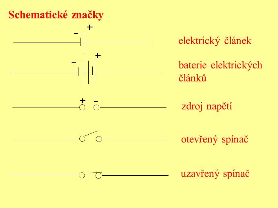 Schematické značky elektrický článek baterie elektrických článků zdroj napětí otevřený spínač uzavřený spínač