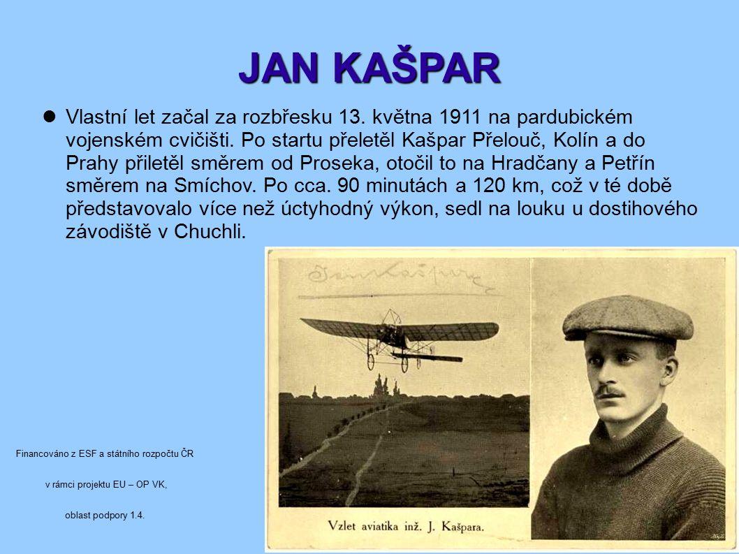 JAN KAŠPAR Vlastní let začal za rozbřesku 13.května 1911 na pardubickém vojenském cvičišti.