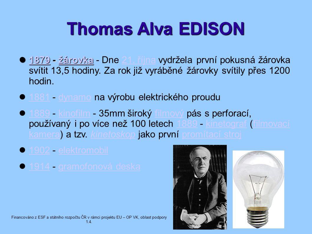 Thomas Alva EDISON 1879 - žárovka 1879 - žárovka - Dne 21.