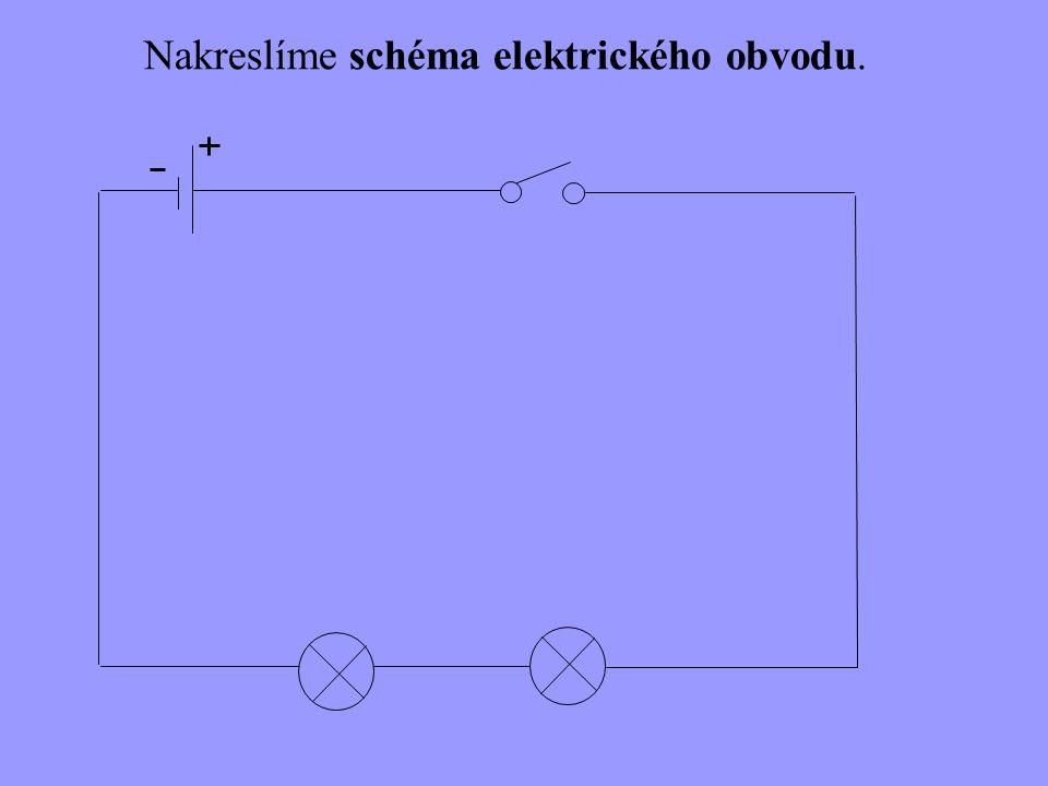 Nakreslíme schéma elektrického obvodu.