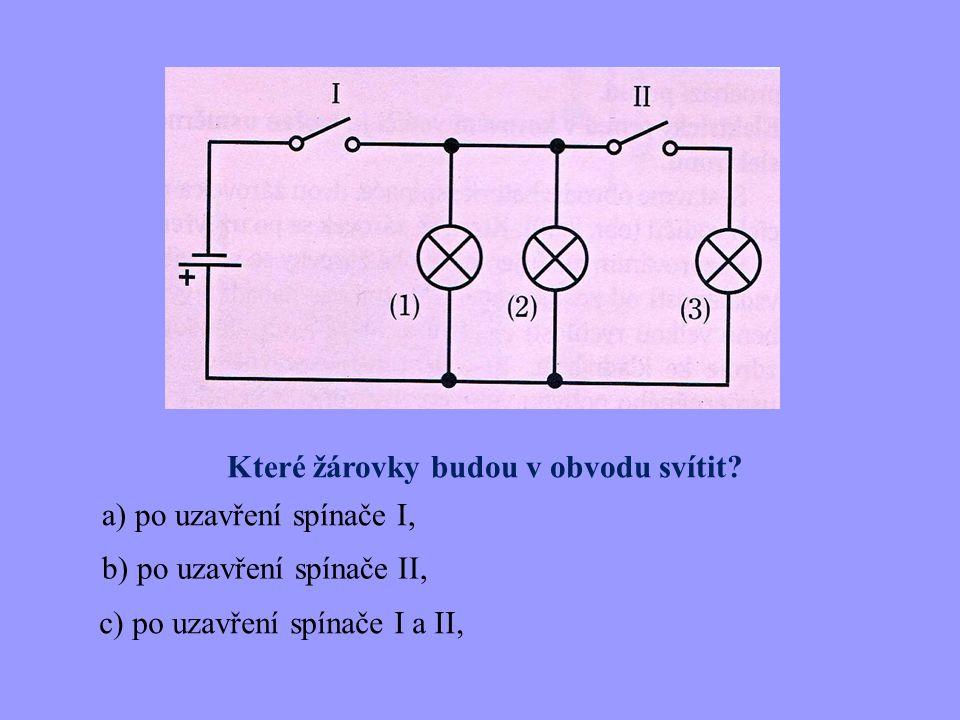 Který ze spínačů má být uzavřen, aby a) zvonil jenom zvonek 1, b) zvonil jenom zvonek 2, c) zvonily oba zvonky současně,