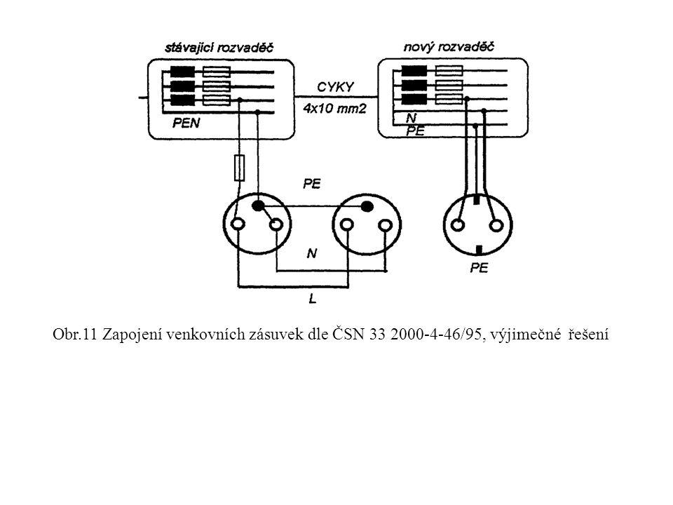 Obr.11 Zapojení venkovních zásuvek dle ČSN 33 2000-4-46/95, výjimečné řešení
