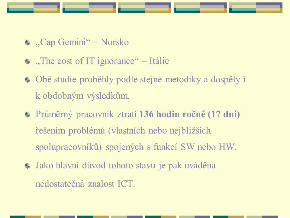"""""""Cap Gemini – Norsko """"The cost of IT ignorance – Itálie Obě studie proběhly podle stejné metodiky a dospěly i k obdobným výsledkům."""