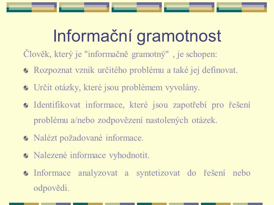 Informační gramotnost není vhodné zužovat jen na oblast vyhledávání informací, je nutné ji chápat v širším kontextu obecné práce s informacemi a zahrnout také: Sdílení a komunikaci relevantních a významných informací, Organizace vlastních informací, Filtrování informací, Schopnosti efektivního vytváření psaných dokumentů, Prezentační schopnosti, Zachovávání informační a profesionální etiky.