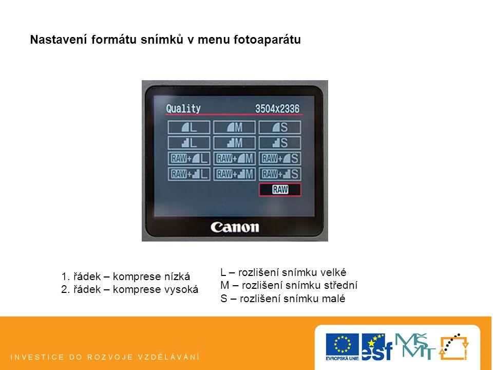 Nastavení formátu snímků v menu fotoaparátu L – rozlišení snímku velké M – rozlišení snímku střední S – rozlišení snímku malé 1.