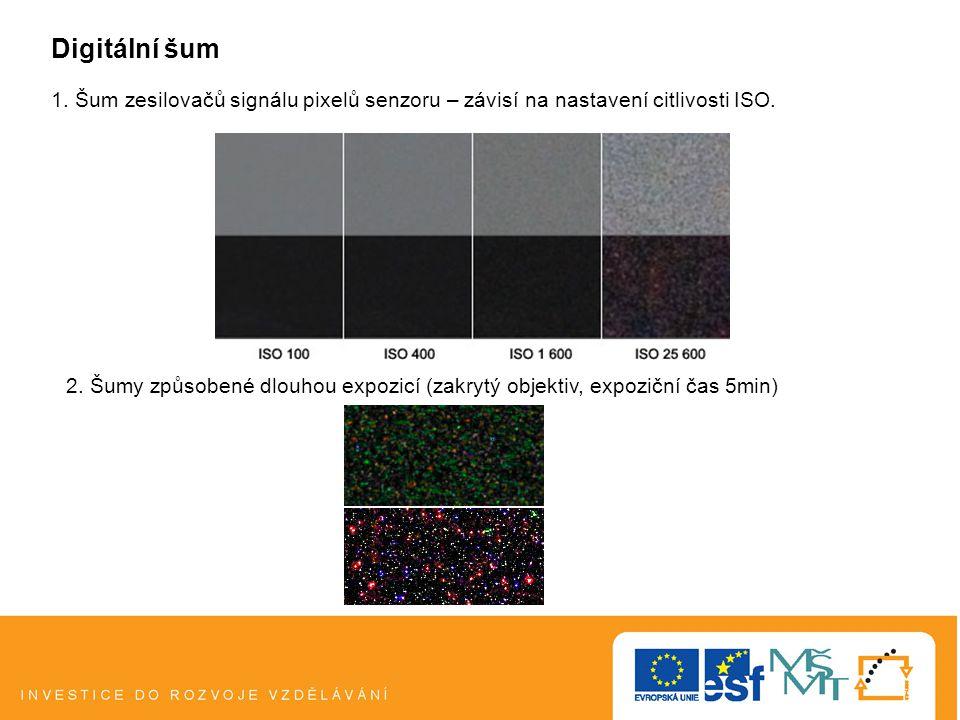 Digitální šum 1.Šum zesilovačů signálu pixelů senzoru – závisí na nastavení citlivosti ISO.