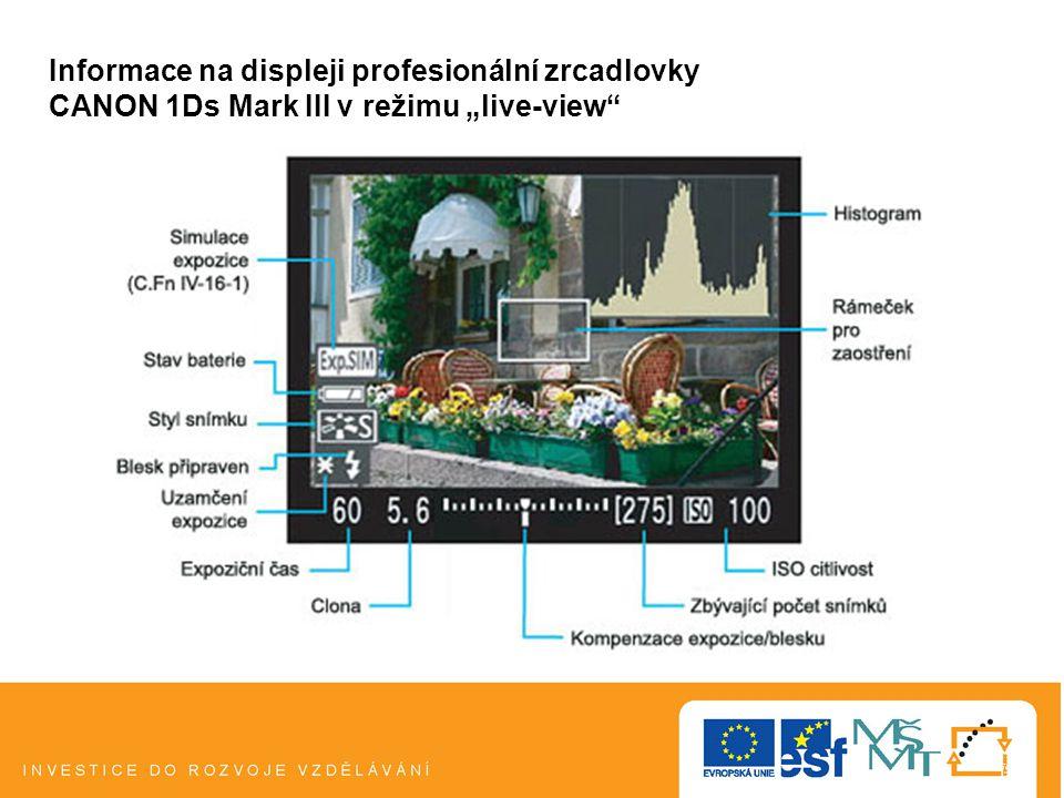 """Informace na displeji profesionální zrcadlovky CANON 1Ds Mark III v režimu """"live-view"""
