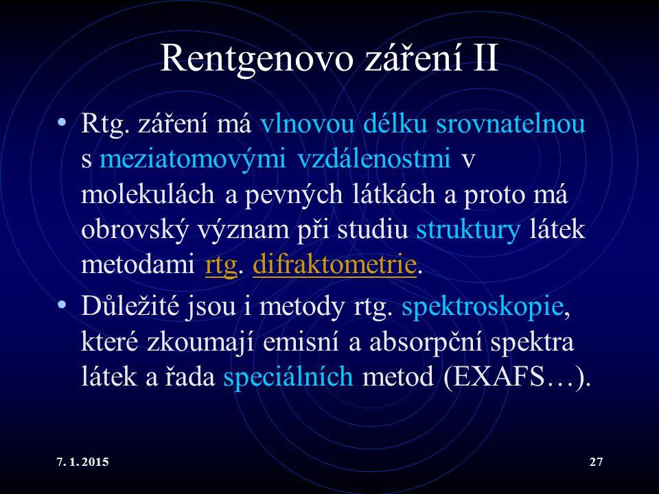 7. 1. 201527 Rentgenovo záření II Rtg. záření má vlnovou délku srovnatelnou s meziatomovými vzdálenostmi v molekulách a pevných látkách a proto má obr