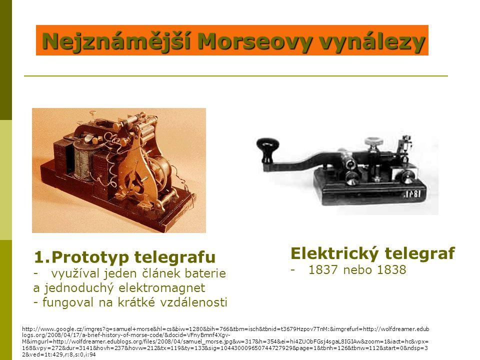 1.Prototyp telegrafu -využíval jeden článek baterie a jednoduchý elektromagnet - fungoval na krátké vzdálenosti Nejznámější Morseovy vynálezy Elektric