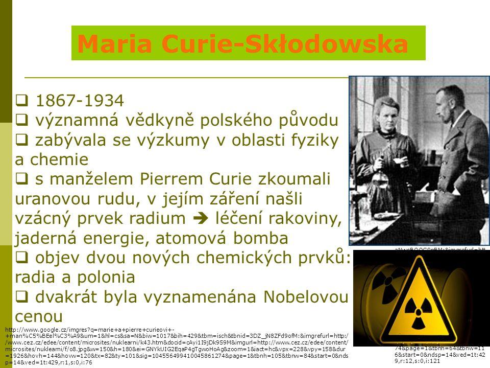 http://www.google.cz/imgres?q =radioaktivita&um=1&hl=cs&bi w=1017&bih=429&tbm=isch&tb nid=E- aNwcBOOG9nBM:&imgrefurl=htt p://cestovani.idnes.cz/nechce
