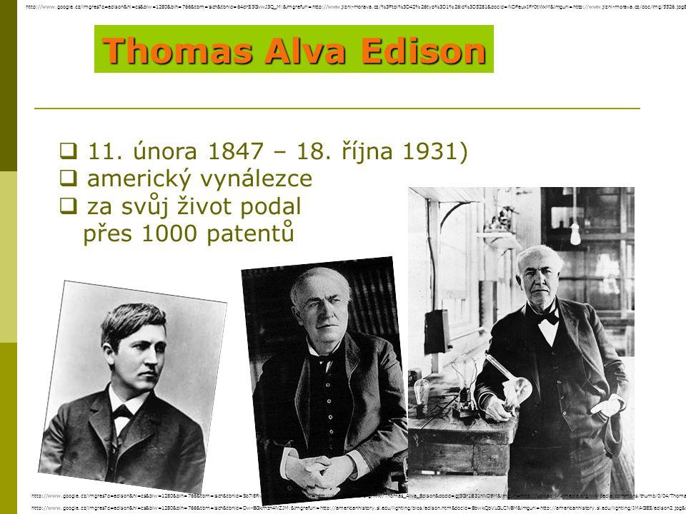 Thomas Alva Edison ve své laboratoři v New Jersey Nejznámější Edisonovy vynálezy  zdokonalení žárovky  fonograf  fonograf (přístroj k zaznamenávání zvuku) filmová kamera  filmová kamera  mikrofon  zakladatel dodnes Science vydávaného časopisu Science http://www.google.cz/imgres?q=edison&hl=cs&biw=1280&bih=766&tbm=isch&tbnid=So7l8Rvn8INFGM:&imgrefurl=http://cs.wikipedia.org/wiki/Thomas_Alva_Edison&docid=gj5Gr1B31hND9M&imgurl=http://upload.wikimedia.org/wikipedia/commons/thumb/0/04/Thomas_Edison.jpg/220px-Thomas_Edison.jpg&w=220&h=344&ei=zSsZUPmjJYzFswabsYDYBA&zoom=1&iact=hc&vpx=171&vpy=139&dur=1312&hovh=275&hovw=176&tx=101&ty=179&sig=104430009650744727929&page=1&tbnh=126&tbnw=81&start=0&ndsp=36&ved=1t:429,r:0,s:0,i:83 http://www.google.cz/imgres?q=edison&hl=cs&biw=1280&bih=766&tbm=isch&tbnid=Dd6T9leBuXBx2M:&imgrefurl=http://www.americaslibrary.gov/aa/edison/aa_edison_subj_e.html&docid=fru_Vb25L_JSpM&imgurl=http://www.americaslibrary.gov/assets/aa/edison/aa_edison_subj_e.jpg&w=700&h=613&ei=zSsZUPmjJYzFswabsYDYBA&zoom=1